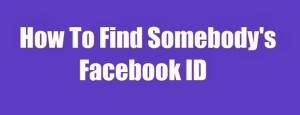 how-to-find-anybody-s-facebook-id-number